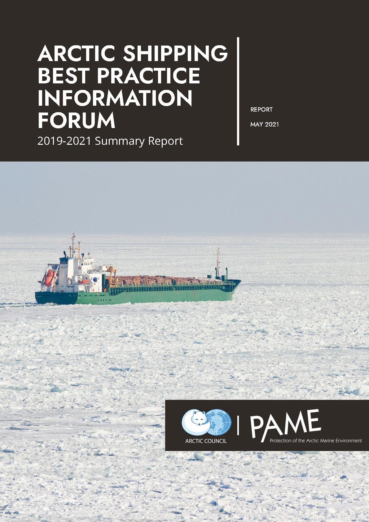 Arctic Shipping Best Practice Information Forum: 2019-2021 Summary