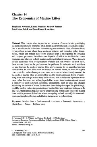 Newman, S., E. Watkins, A. Farmer, P. Brink and J.-P. Schweitzer (2015). The Economics of Marine Litter. In: Bergmann M., Gutow L., Klages M. (eds) Marine Anthropogenic Litter, Springer, Cham: 367-394.