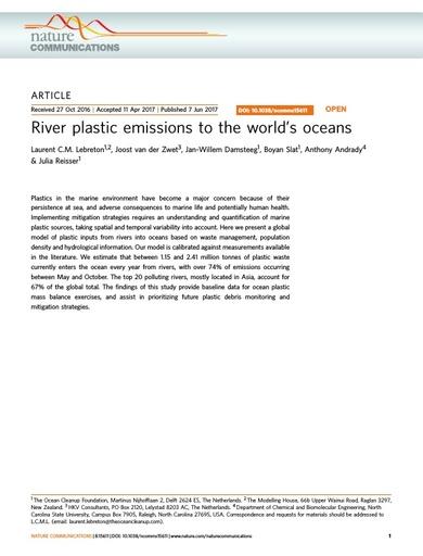 Lebreton, L. C. M., J. van der Zwet, J. W. Damsteeg, B. Slat, A. Andrady and J. Reisser (2017). River plastic emissions to the world's oceans. Nat Commun, 8: 15611