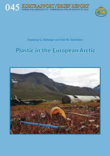 Hallanger, I. G. and G. W. Gabrielsen (2018). Plastic in the European Arctic. Norwegian Polar Institute. NPI Kortrapport/Brief Report No. 45. Tromsø: 28.