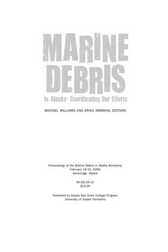 King, B. (2009). Derelict fishing gear in Alaska: Accumulation rates and fishing net analysis. Marine debris in Alaska: Coordinating our efforts (M. Williams and W. Ammann. University of Alaska Fairbanks, Alaska Sea Grant.)