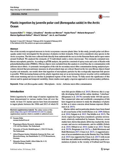 Kühn, S., F. L. Schaafsma, B. van Werven, H. Flores, M. Bergmann, M. Egelkraut-Holtus, M. B. Tekman and J. A. van Franeker (2018). Plastic ingestion by juvenile polar cod (Boreogadus saida) in the Arctic Ocean. Polar Biology